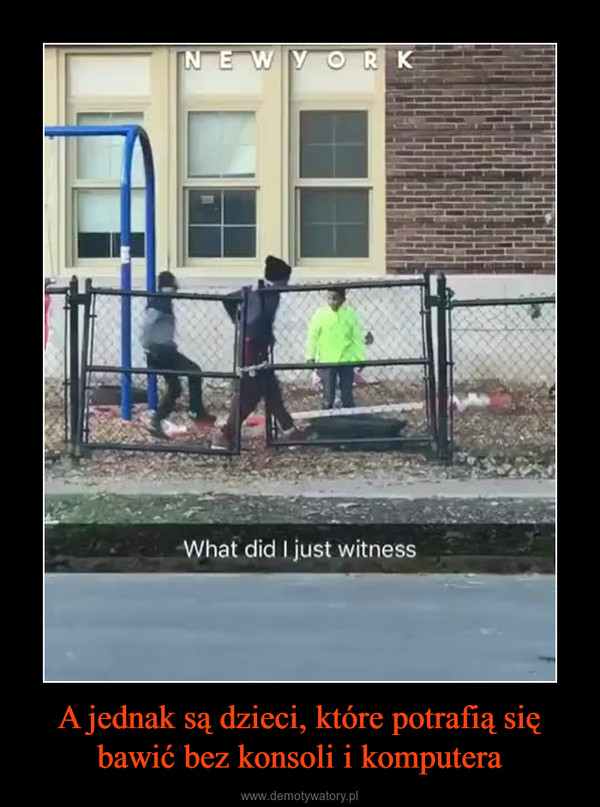 A jednak są dzieci, które potrafią się bawić bez konsoli i komputera –