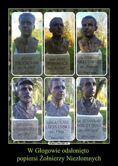 W Głogowie odsłonięto  popiersi Żołnierzy Niezłomnych