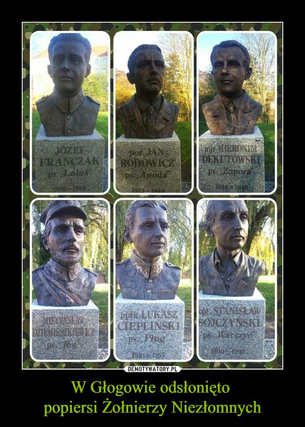 W Głogowie odsłonięto popiersi Żołnierzy Niezłomnych –