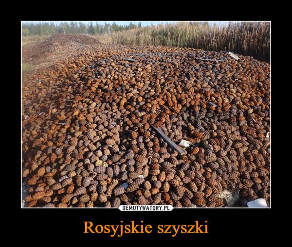 Rosyjskie szyszki –
