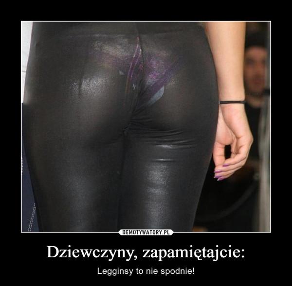 Dziewczyny, zapamiętajcie: – Legginsy to nie spodnie!