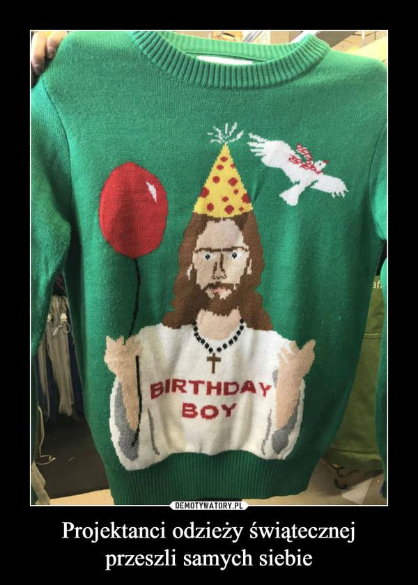 Projektanci odzieży świątecznejprzeszli samych siebie –