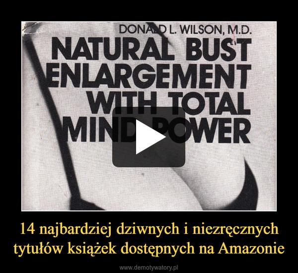 14 najbardziej dziwnych i niezręcznych tytułów książek dostępnych na Amazonie –