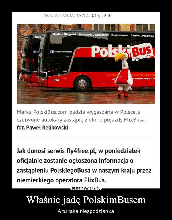 Właśnie jadę PolskimBusem – A tu taka niespodzianka