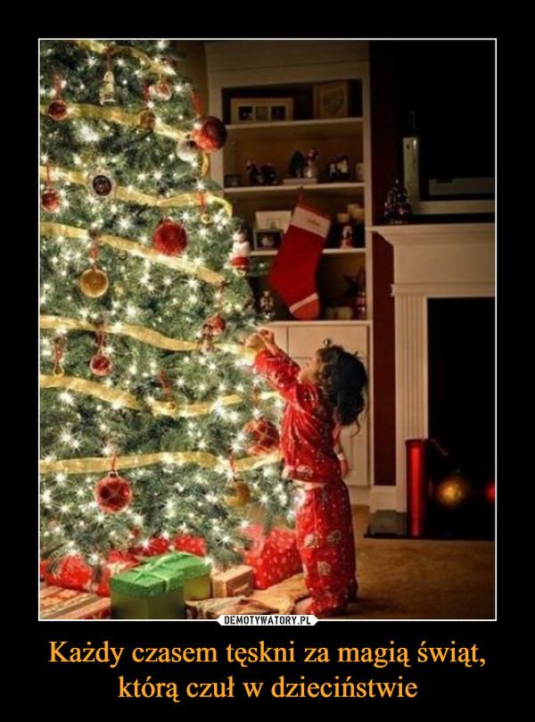 Każdy czasem tęskni za magią świąt, którą czuł w dzieciństwie –