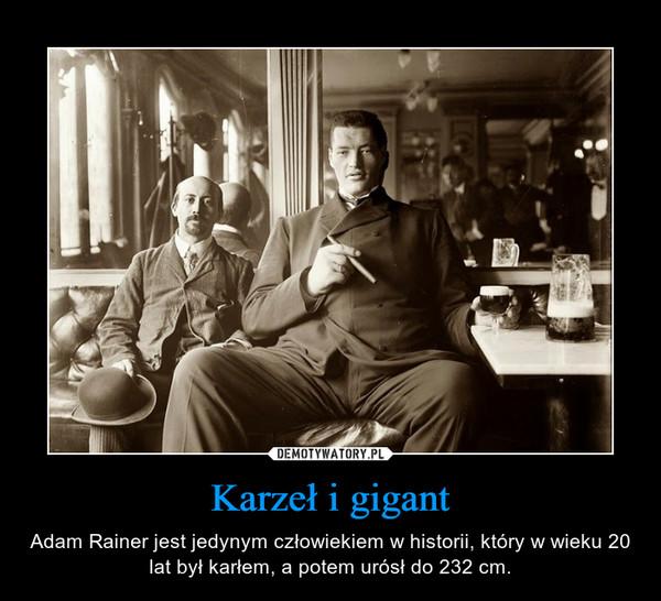 Karzeł i gigant – Adam Rainer jest jedynym człowiekiem w historii, który w wieku 20 lat był karłem, a potem urósł do 232 cm.