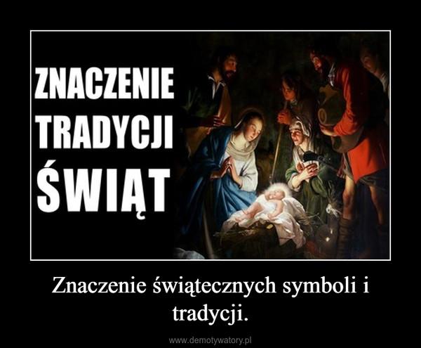 Znaczenie świątecznych symboli i tradycji. –