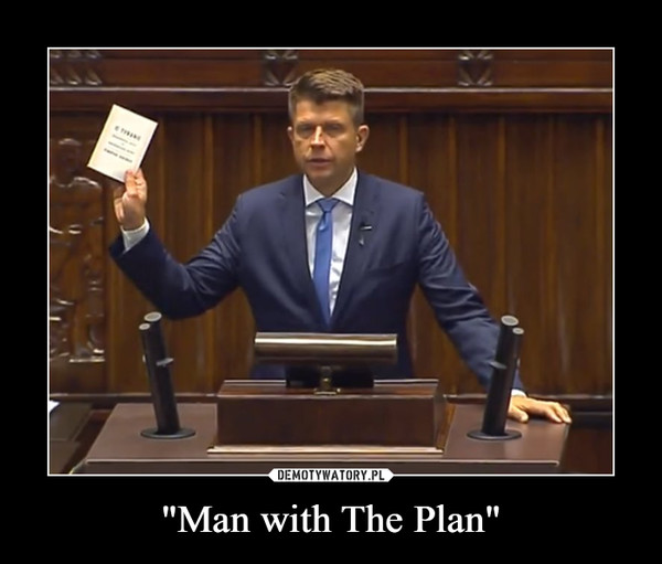 """Man with The Plan"" –"
