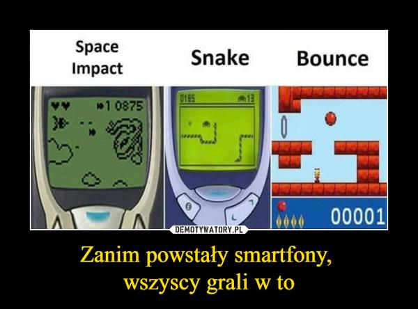 Zanim powstały smartfony, wszyscy grali w to –