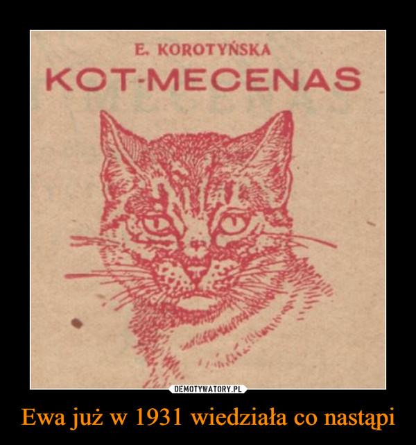 Ewa już w 1931 wiedziała co nastąpi –  KOT-MECENAS