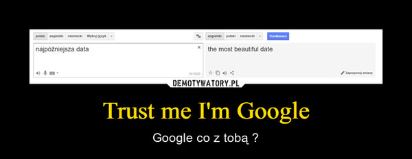 Trust me I'm Google – Google co z tobą ?