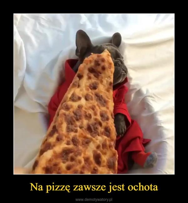 Na pizzę zawsze jest ochota –