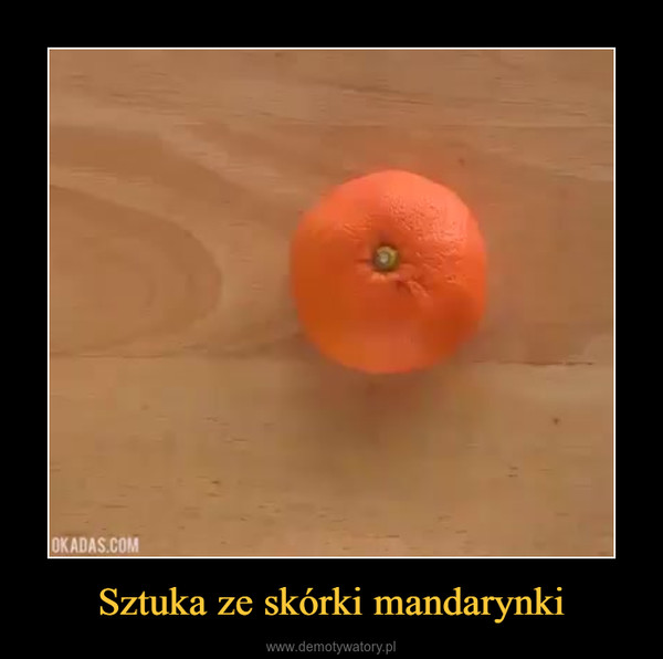 Sztuka ze skórki mandarynki –