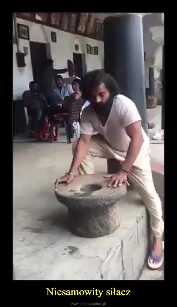 Niesamowity siłacz –