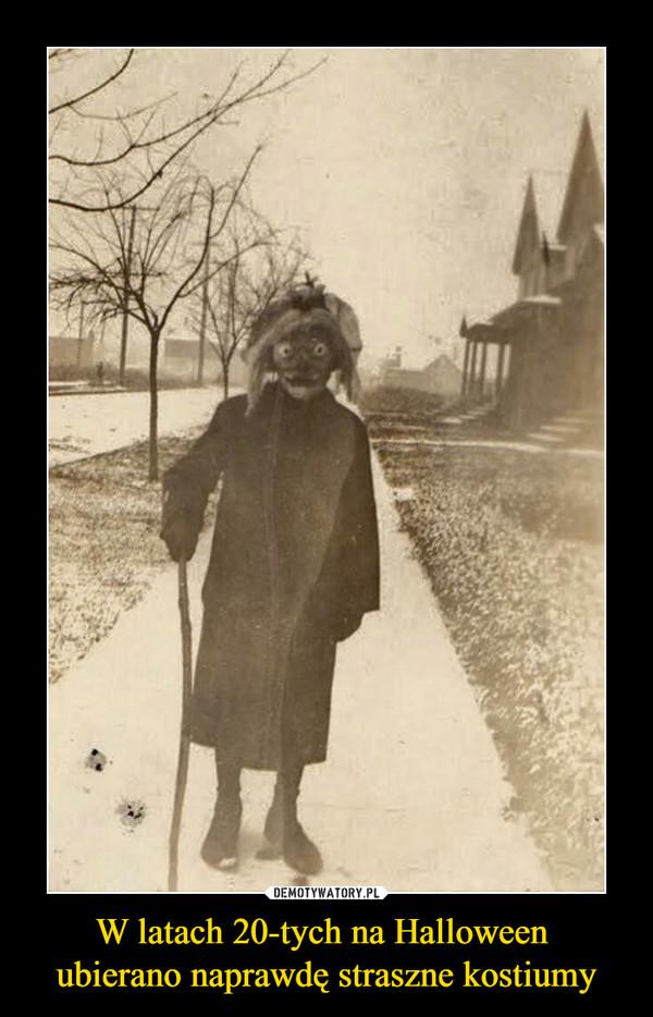 W latach 20-tych na Halloween ubierano naprawdę straszne kostiumy –