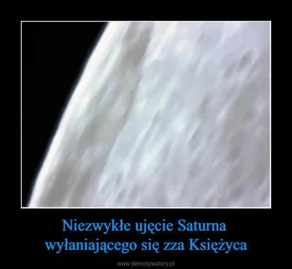 Niezwykłe ujęcie Saturna wyłaniającego się zza Księżyca –