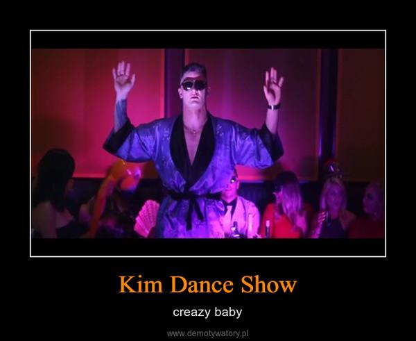 Kim Dance Show – creazy baby