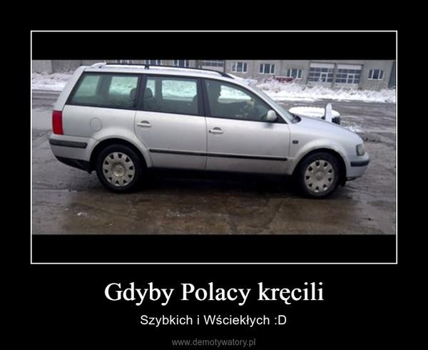 Gdyby Polacy kręcili – Szybkich i Wściekłych :D