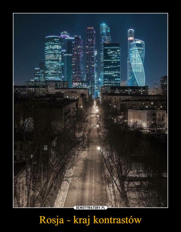 Rosja - kraj kontrastów –
