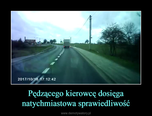 Pędzącego kierowcę dosięga natychmiastowa sprawiedliwość –