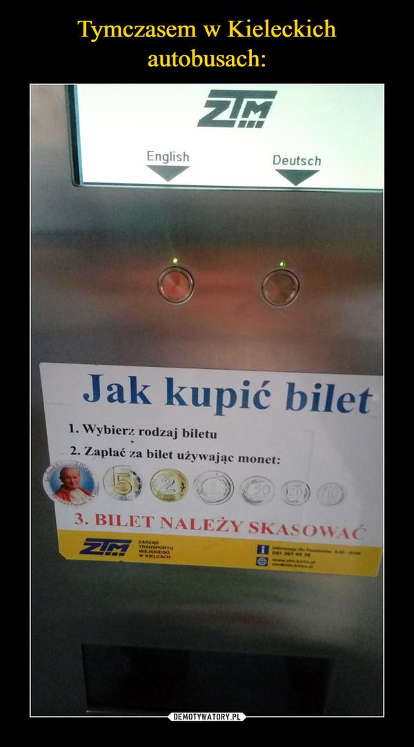 –  ZTMEnglish DeutschJak kupić bilet1. wybierz rodzaj biletu2. zapłać za bilet używając monet
