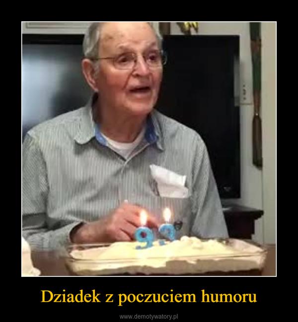 Dziadek z poczuciem humoru –