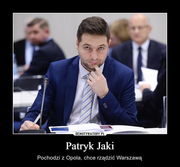 Patryk Jaki – Pochodzi z Opola, chce rządzić Warszawą