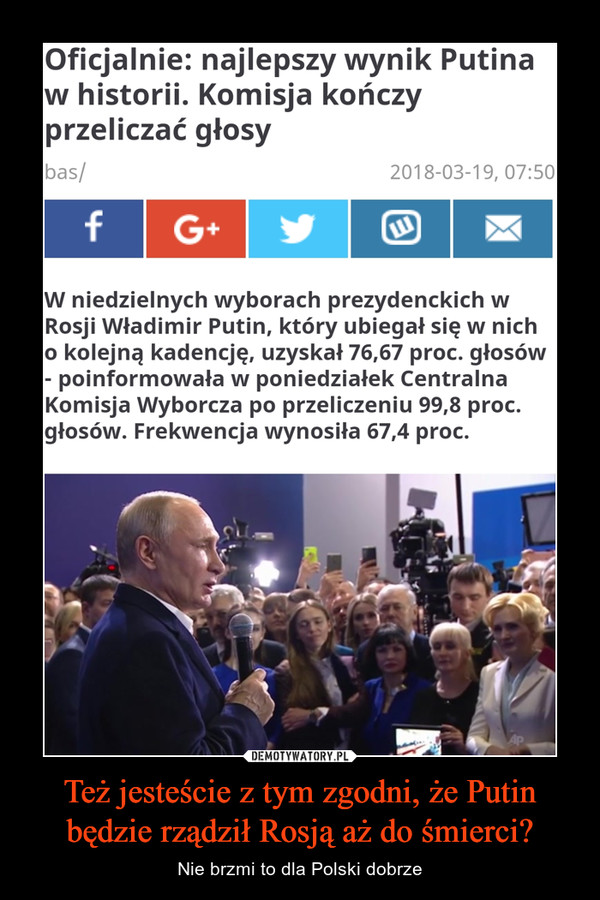 Też jesteście z tym zgodni, że Putin będzie rządził Rosją aż do śmierci? – Nie brzmi to dla Polski dobrze