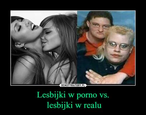 Lesbijki w porno vs.  lesbijki w realu