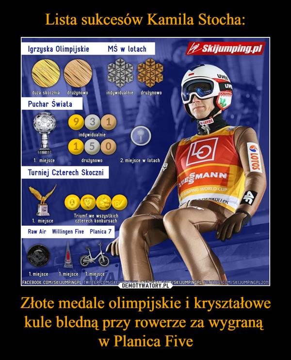 Złote medale olimpijskie i kryształowe kule bledną przy rowerze za wygraną w Planica Five –