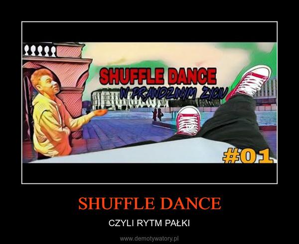 SHUFFLE DANCE – CZYLI RYTM PAŁKI
