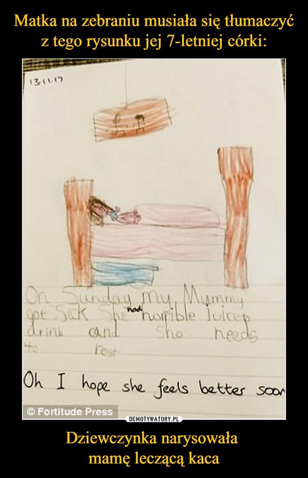 Dziewczynka narysowała mamę leczącą kaca –