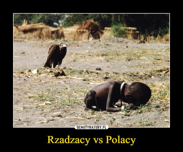 Rzadzacy vs Polacy –