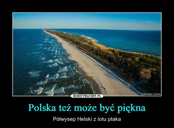 Polska też może być piękna – Półwysep Helski z lotu ptaka