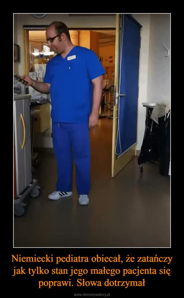 Niemiecki pediatra obiecał, że zatańczy jak tylko stan jego małego pacjenta się poprawi. Słowa dotrzymał –