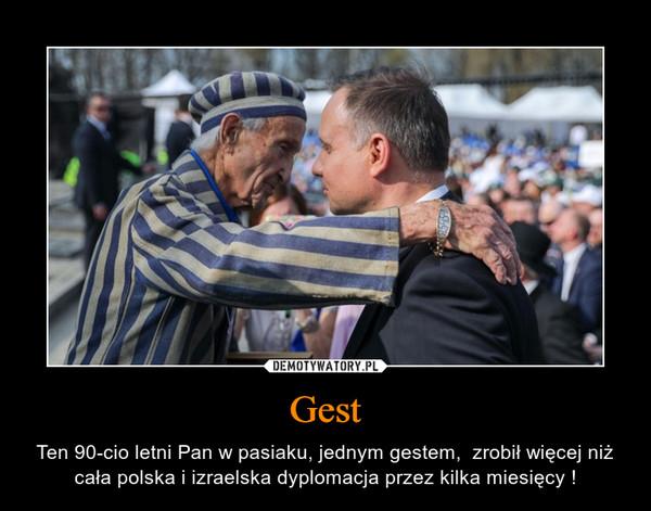 Gest – Ten 90-cio letni Pan w pasiaku, jednym gestem,  zrobił więcej niż cała polska i izraelska dyplomacja przez kilka miesięcy !