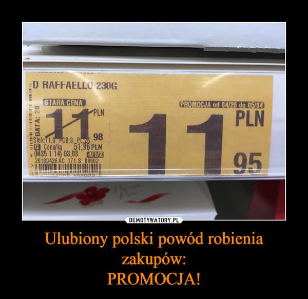 Ulubiony polski powód robienia zakupów:PROMOCJA! –