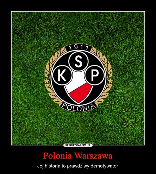 Polonia Warszawa – Jej historia to prawdziwy demotywator