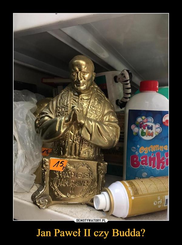 Jan Paweł II czy Budda? –