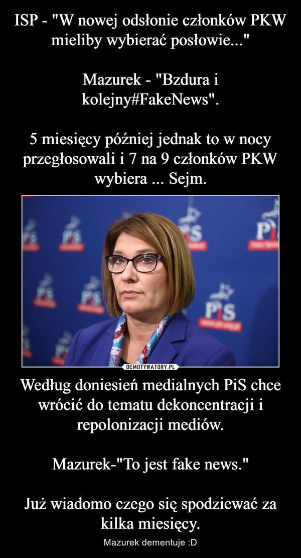 """Według doniesień medialnych PiS chce wrócić do tematu dekoncentracji i repolonizacji mediów.Mazurek-""""To jest fake news.""""Już wiadomo czego się spodziewać za kilka miesięcy. – Mazurek dementuje :D"""