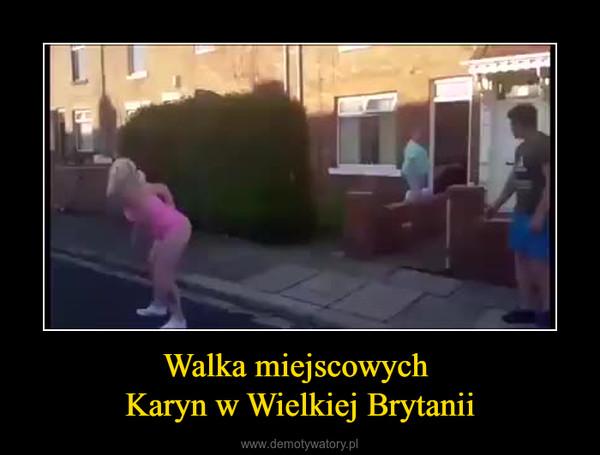 Walka miejscowych Karyn w Wielkiej Brytanii –