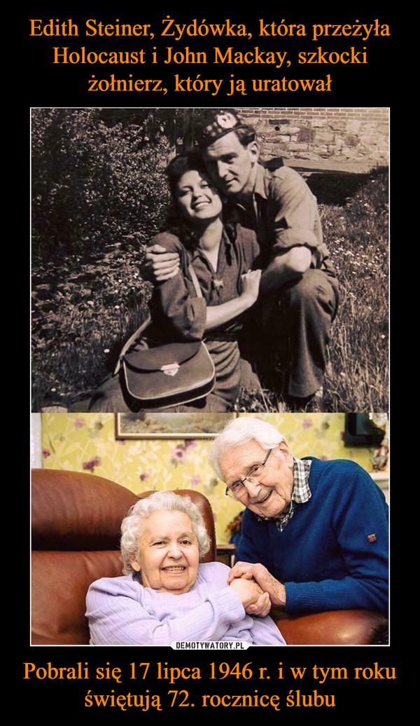 Pobrali się 17 lipca 1946 r. i w tym rokuświętują 72. rocznicę ślubu –