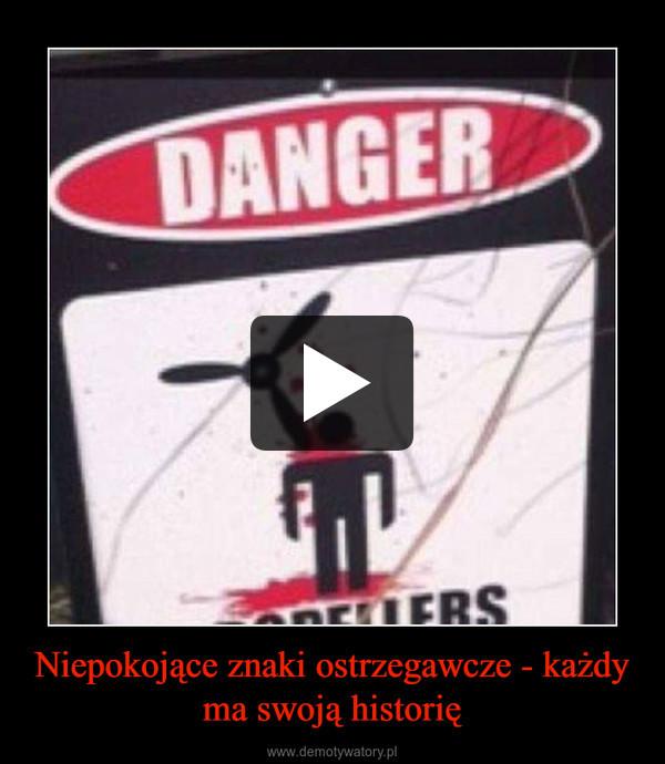 Niepokojące znaki ostrzegawcze - każdy ma swoją historię –