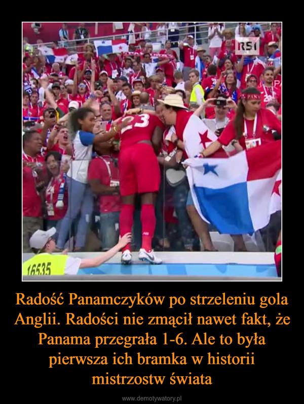 Radość Panamczyków po strzeleniu gola Anglii. Radości nie zmącił nawet fakt, że Panama przegrała 1-6. Ale to była pierwsza ich bramka w historii mistrzostw świata –
