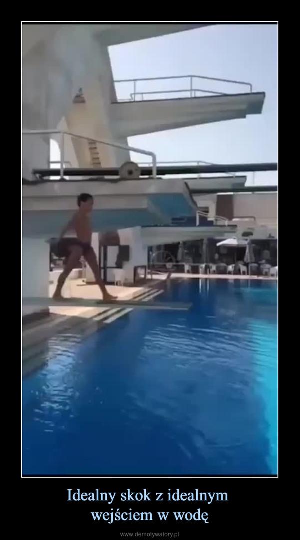 Idealny skok z idealnym wejściem w wodę –
