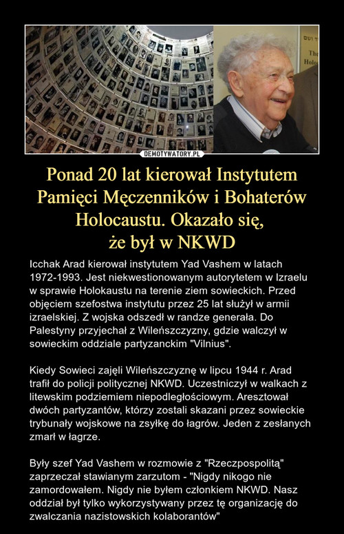 Ponad 20 lat kierował Instytutem Pamięci Męczenników i Bohaterów Holocaustu. Okazało się,  że był w NKWD