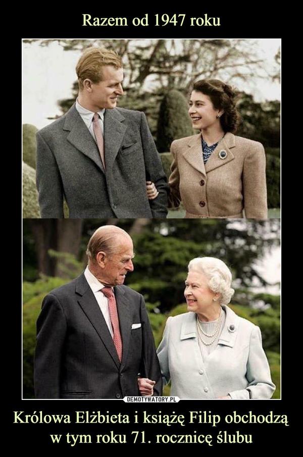 Królowa Elżbieta i książę Filip obchodzą w tym roku 71. rocznicę ślubu –