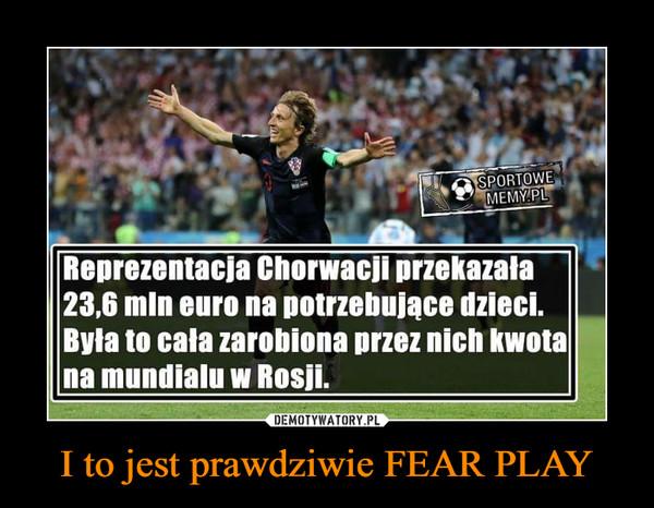I to jest prawdziwie FEAR PLAY –