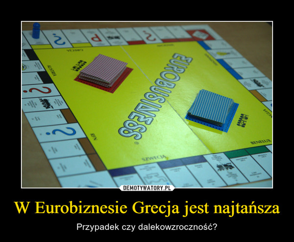 W Eurobiznesie Grecja jest najtańsza – Przypadek czy dalekowzroczność?