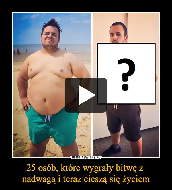 25 osób, które wygrały bitwę z nadwagą i teraz cieszą się życiem –